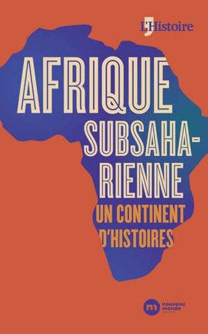 Afrique subsaharienne : un continent d'histoires