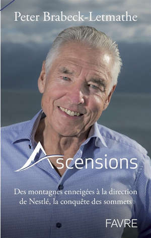 Ascensions : des montagnes enneigées à la direction de Nestlé, la conquête des sommets