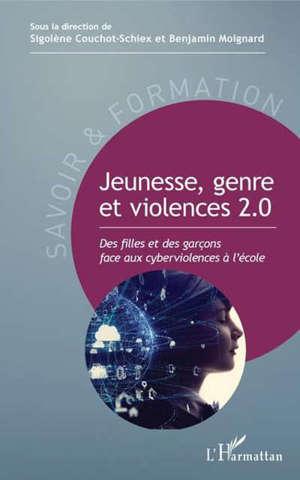 Jeunesse, genre et violences 2.0 : des filles et des garçons face aux cyberviolences à l'école