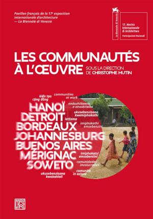 Les communautés à l'oeuvre = Communities at work