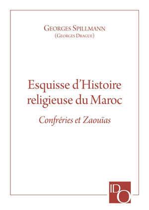 Esquisse d'histoire religieuse du Maroc : confréries et zaouïas