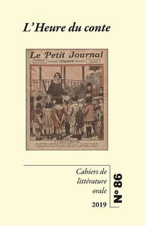 Cahiers de littérature orale. n° 86, L'heure du conte