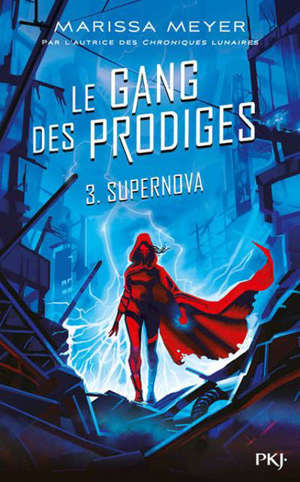 Le gang des prodiges. Volume 3, Supernova