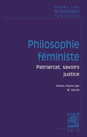 Textes clés de la philosophie féministe : patriarcat, savoirs, justice