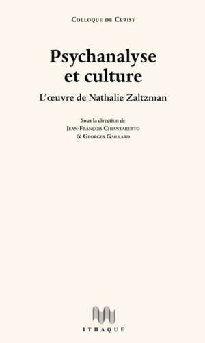Psychanalyse et culture : l'oeuvre de Nathalie Zaltzman : actes du colloque de Cerisy, tenu à Cerisy-la-Salle du 19 au 26 août 2019