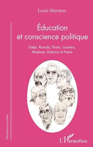 Education et conscience politique : Gelpi, Roorda, Postic, Loureiro, Mialaret, Ardoino et Freire