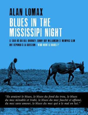 Blues in the Mississippi night : le soir où Big Bill Broonzy, Sonny Boy Williamson et Memphis Slim ont répondu à la question : d'où vient le blues ?