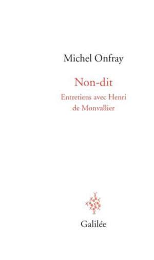 Non-dit : entretiens avec Henri de Monvallier