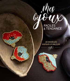 Mes bijoux création : tissage, broderie, cristaux : 42 bijoux à reproduire