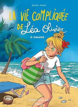 La vie compliquée de Léa Olivier. Volume 8, Tornades