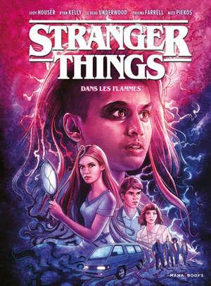 Stranger things. Volume 3, Dans les flammes