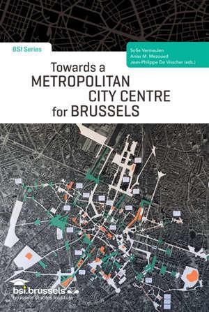Towards a metropolitan city centre for Brussels