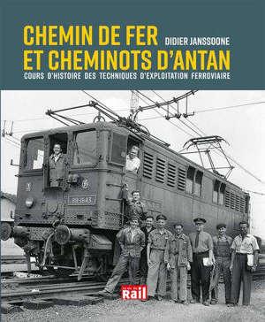 Chemin de fer et cheminots d'antan : cours d'histoire des techniques d'exploitation ferroviaire