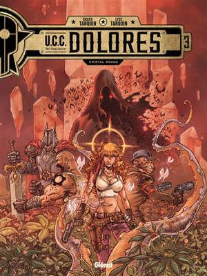 UCC Dolores. Volume 3, Cristal rouge