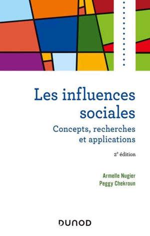 Les influences sociales : concepts, recherches et applications