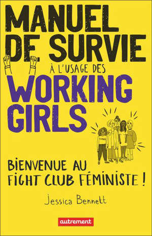 Manuel de survie à l'usage des working girls : bienvenue au fight club féministe !