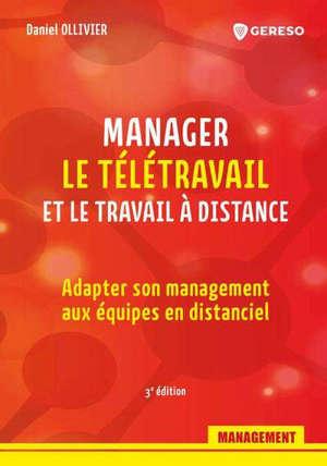 Manager le télétravail et le travail à distance : adapter son management aux équipes en distanciel