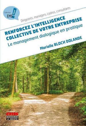 Renforcez l'intelligence collective de votre entreprise : le management dialogique en pratique
