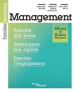 Management : prendre son poste, développer son agilité, susciter l'engagement