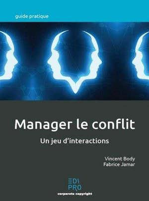 Manager le conflit : un jeu d'interactions
