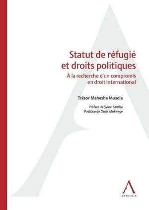Statut de réfugié et droits politiques : à la recherche d'un compromis de droit international