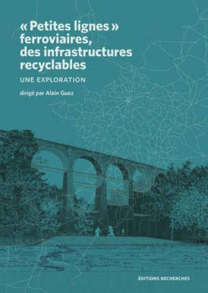 Petites lignes ferroviaires, des infrastructures recyclables : une exploration