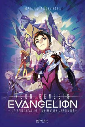 L'histoire de Neon-Genesis Evangelion : l'oeuvre qui a sauvé l'animation japonaise