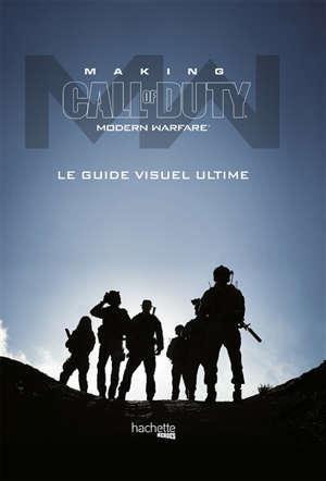 Making Call of duty : Modern warfare : le guide visuel ultime