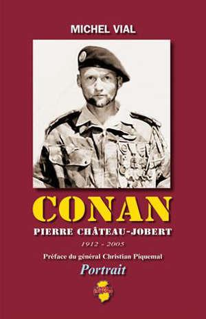 Conan : Pierre Chêteau-Jobert : 1912-2005, portrait