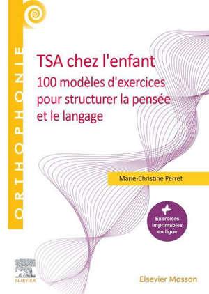 100 modèles d'exercices pour structurer la pensée et le langage chez l'enfant avec un trouble du spectre autistique : tous les exercices imprimables