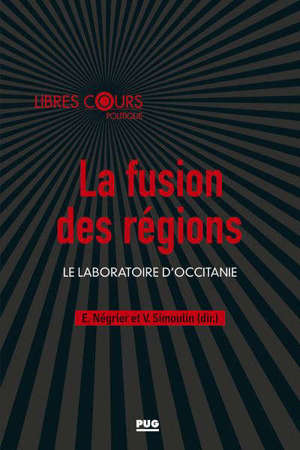 La fusion des régions : le laboratoire d'Occitanie