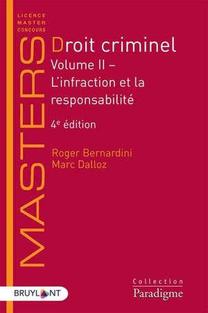 Droit criminel. Volume 2, L'infraction et la responsabilité