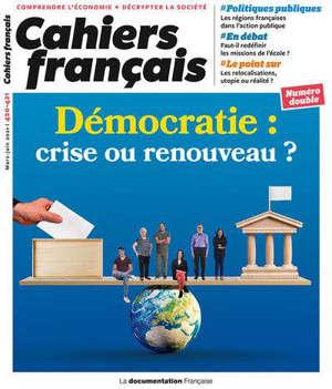 Cahiers français, n° 420-421. Démocratie : crise ou renouveau ?