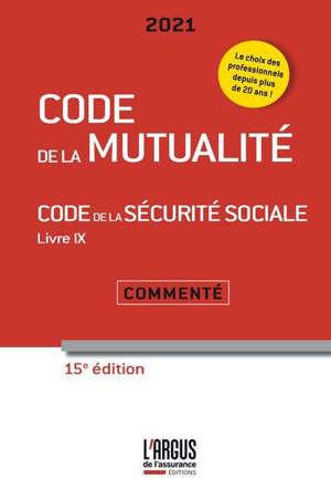 Code de la mutualité 2021; Code de la Sécurité sociale 2021 : livre IX, commenté