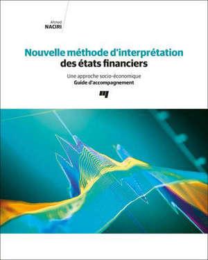 Nouvelle méthode d'interprétation des états financiers  : une approche socio-économique : guide d'accompagnement