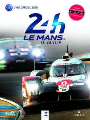 24 h Le Mans : 88e édition : le livre officiel de la plus grande course d'endurance du monde, 19-20 septembre 2020