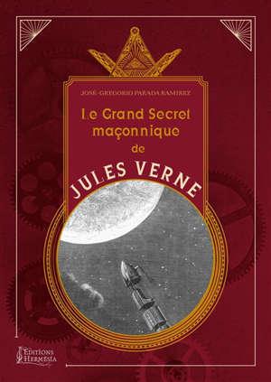 Le grand secret maçonnique de Jules Verne
