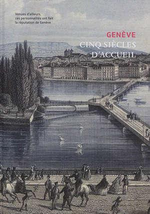 Genève, cinq siècles d'accueil et d'exil : ces personnes réfugiées ou immigrées ont fait Genève