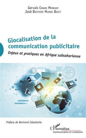 Glocalisation de la communication publicitaire : enjeux et pratiques en Afrique subsaharienne