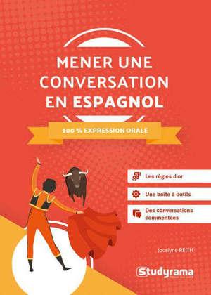 Mener une conversation en espagnol : 100 % expression orale