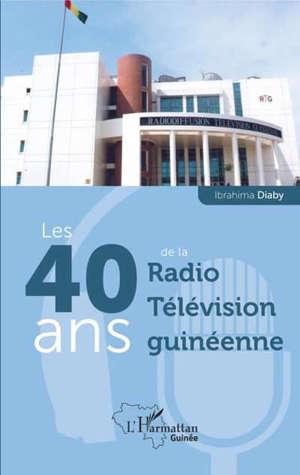 Les 40 ans de la Radio télévision guinéenne