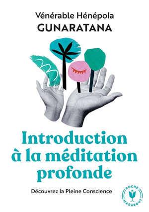 Initiation à la méditation profonde : découvrez la pleine conscience