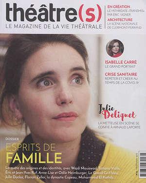 Théâtre(s) : le magazine de la vie théâtrale. n° 24, Esprits de famille