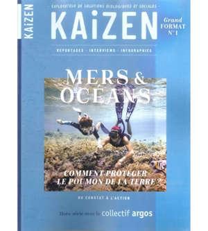 Kaizen, hors-série. n° 1, Mers et océans : comment protéger le poumon de la Terre ? : du constat à l'action