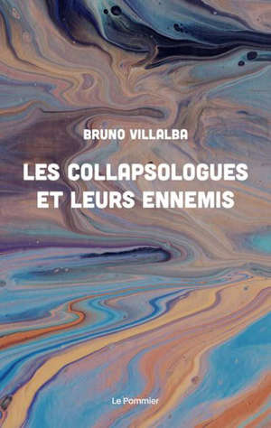 Les collapsologues et leurs ennemis