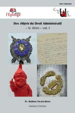 Des objets du droit administratif. Volume 1, Le Doda