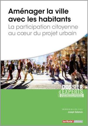 Aménager la ville avec les habitants : la participation citoyenne au coeur du projet urbain