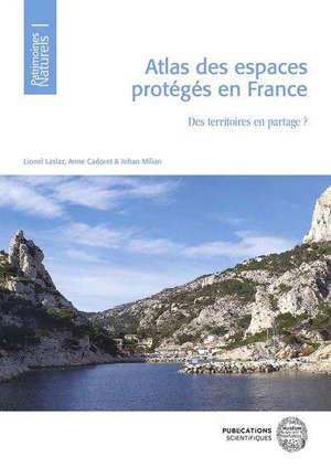 Atlas des espaces protégés en France : des territoires en partage ?