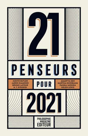 21 penseurs pour 2021 : les meilleurs essais parus dans la presse internationale