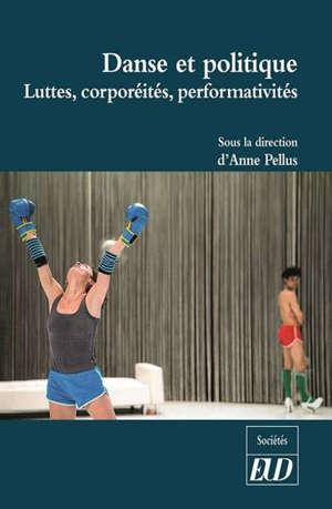 Danse et politique : luttes, corporéités, performativités